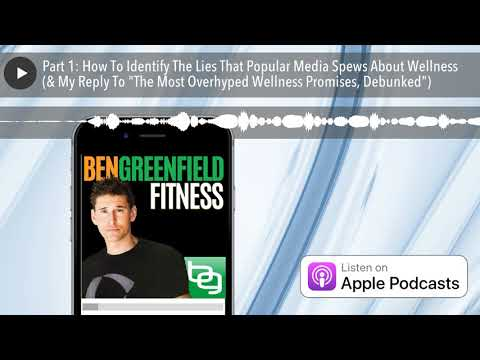 "part-1:-how-to-identify-the-lies-that-popular-media-spews-about-wellness-(&-my-reply-to-""the-most-o"