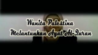 Download Lagu Suara Merdu Wanita Palestina Melantunkan Ayat Al-Quran MP3