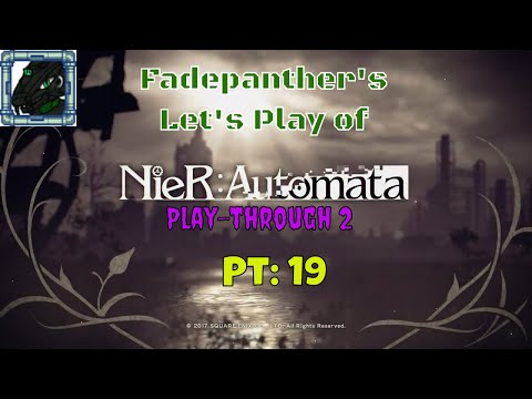 NieR Automata Playthrough 2 Played by Fade Pt 19 #Forced Aminsa#
