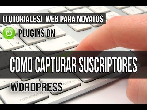 Como Capturar Suscriptores en mi Blog Wordpress - Plugin Gratuito!!