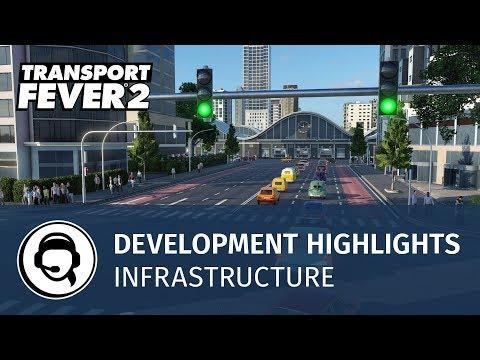 Transport Fever 2 - Development Highlights: Infrastructure