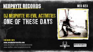 DJ Neophyte vs Evil Activities - One of these days (NEO023) (2004)