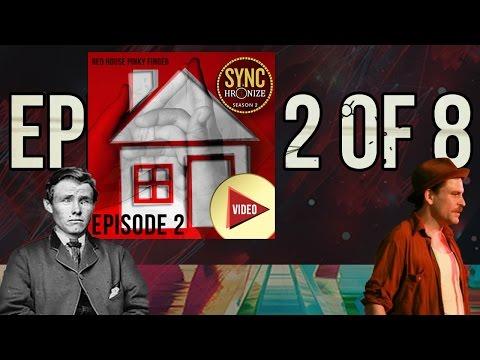 Synchronize S2E02 Red House Pinky Finger