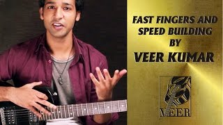 Fast Fingers And Speed Building Exercise For Guitar By VEER KUMAR