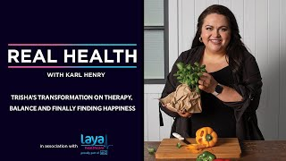 Real Health: Trisha's Transformation on therapy, balance and finally finding happiness