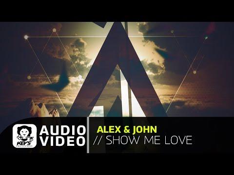 Alex & John - Show Me Love (Official Audio Release)