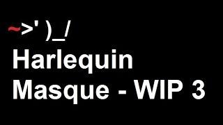 Harlequin Masque - WIP 3