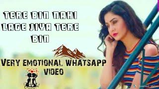 Tere Bin Nahi Lage Jiya | Raate ab nahi gujarti din v saanshe nahi leti | Whatsapp Status video |