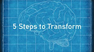 5 Steps to Transform your life