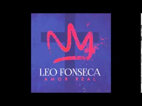 Leo Fonseca   Amor Real 2015