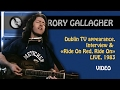 Capture de la vidéo Rory Gallagher - Dublin Tv Appearance, Interview & Ride On Red, Ride On. 1983