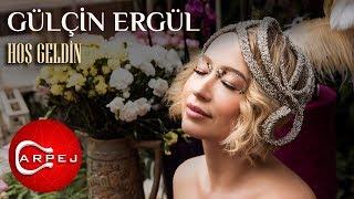 Gülçin Ergül - Hoş Geldin (Official Audio) Resimi