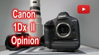 My thoughts on Canon 1DX Mark II, why it's best Professional Camera
