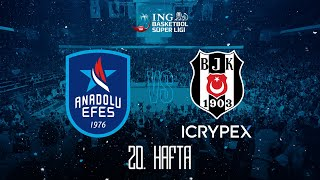 BSL 20. Hafta: Anadolu Efes - Beşiktaş ICRYPEX