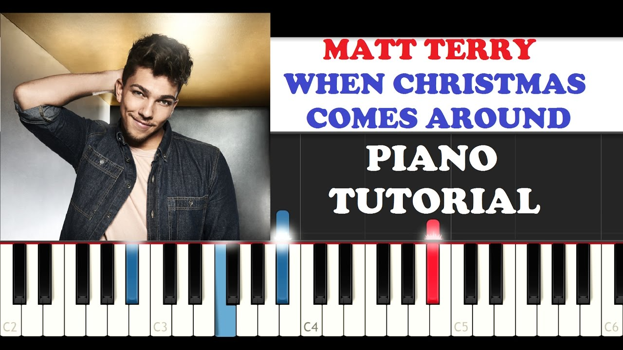 Matt Terry - When Christmas Comes Around (Piano Tutorial ) - YouTube
