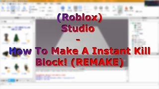 (Roblox) Studio - How To Make A Instant Kill Block! (REMAKE)