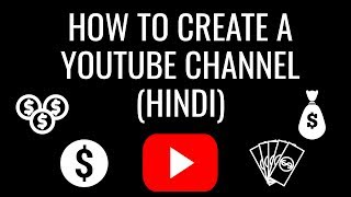 How To Create YouTube Channel in Hindi | Earn Money from YouTube Channel (Full Tutorial)