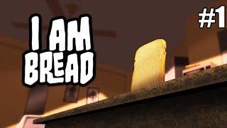I Am Bread: Ep. 1 | PURE GAMER RAGE!!