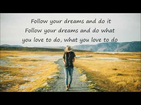 Follow your dreams - Poco