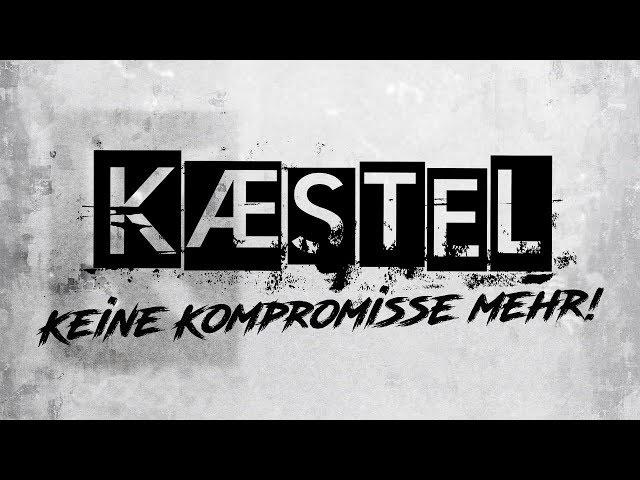 KÆSTEL - Keine Kompromisse mehr! (offizielles Video)
