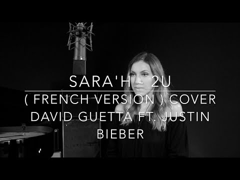 2U ( FRENCH VERSION ) DAVID GUETTA FT. JUSTIN BIEBER ( SARA'H COVER )