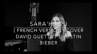 Video 2U ( FRENCH VERSION ) DAVID GUETTA FT. JUSTIN BIEBER ( SARA'H COVER ) download MP3, 3GP, MP4, WEBM, AVI, FLV Februari 2018