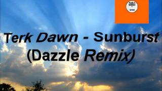 Terk Dawn - Sunburst (Dazzle Remix).wmv