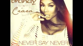 Brandy vs Ciara - Never Say Never (AudioSavage