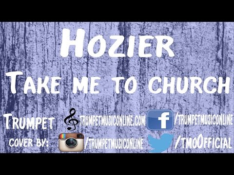Trumpet Cover ~ Hozier - Take me to church