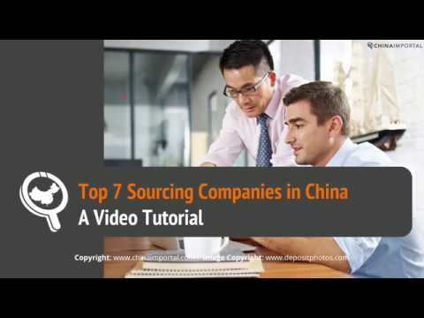 Top 7 Sourcing Companies and Agents in China: Video Tutorial