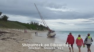 Shipwreck on Elbow Cay - Vela Boat - S2 Ep3