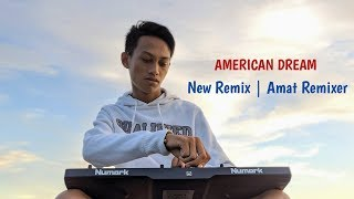 Download Lagu Amat Remixer | American Dream  Fungky Night  New Remix 2020 MP3
