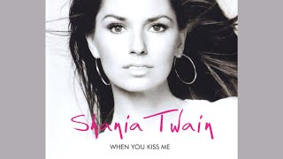 Shania Twain - When You Kiss Me (Metro Remix Extended Mix)