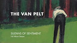 The Van Pelt — Sultans of Sentiment [Full Album Stream]