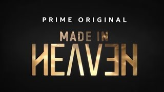 JUST BINGE REVIEWS | AMAZON PRIME VIDEO'S 'MADE IN HEAVEN'