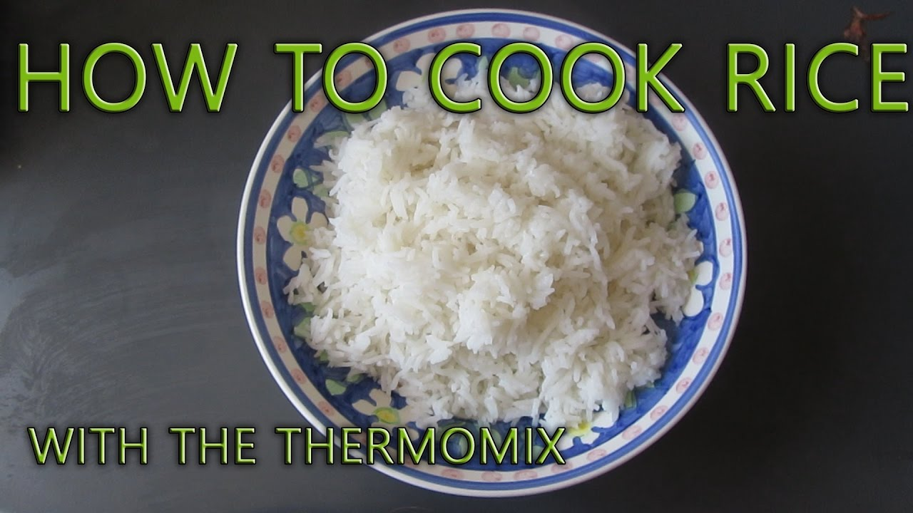 How To Cook Rice In A Thermomix In 20 Minutes Youtube