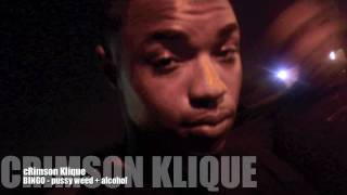 Download cRimson Klique ( Bingo ) - Pussy Weed + Alcohol MP3 song and Music Video