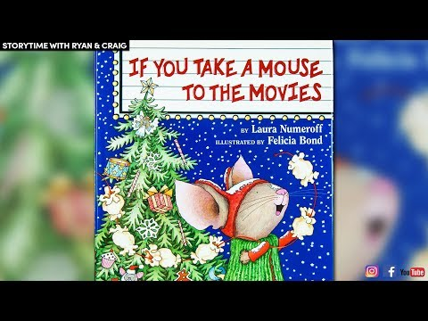 If You Take A Mouse To The Movies By Laura Numeroff | READ ALOUD STORYTIME