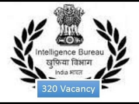 Intelligence Bureau (IB) Junior Intelligence Officer : 320 vacancy