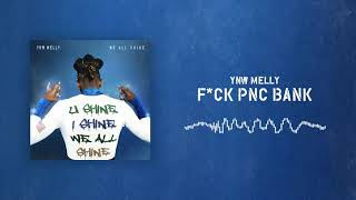 [3.36 MB] YNW Melly - F*CK PNC BANK [Official Audio]