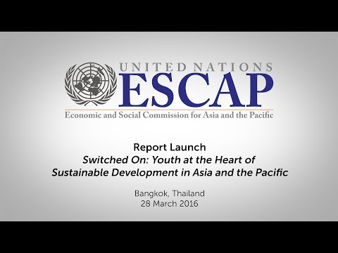 "Launch of: ""Switched On: Youth at the Heart of Sustainable Development in Asia and the Pacific"""