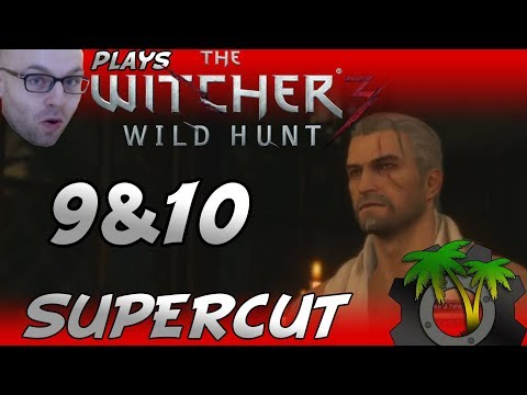 [Northernlion Plays - The Witcher 3] Supercut Episodes 9&10