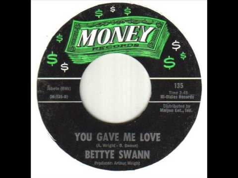 Bettye Swann You Gave Me Love