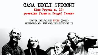 "Casa Degli Specchi - ""Kino Pravda n.19: prossima fermata Sergej Ivanov"""