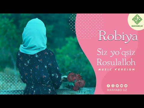 Siz yo'qsiz Rosululloh   Robiya