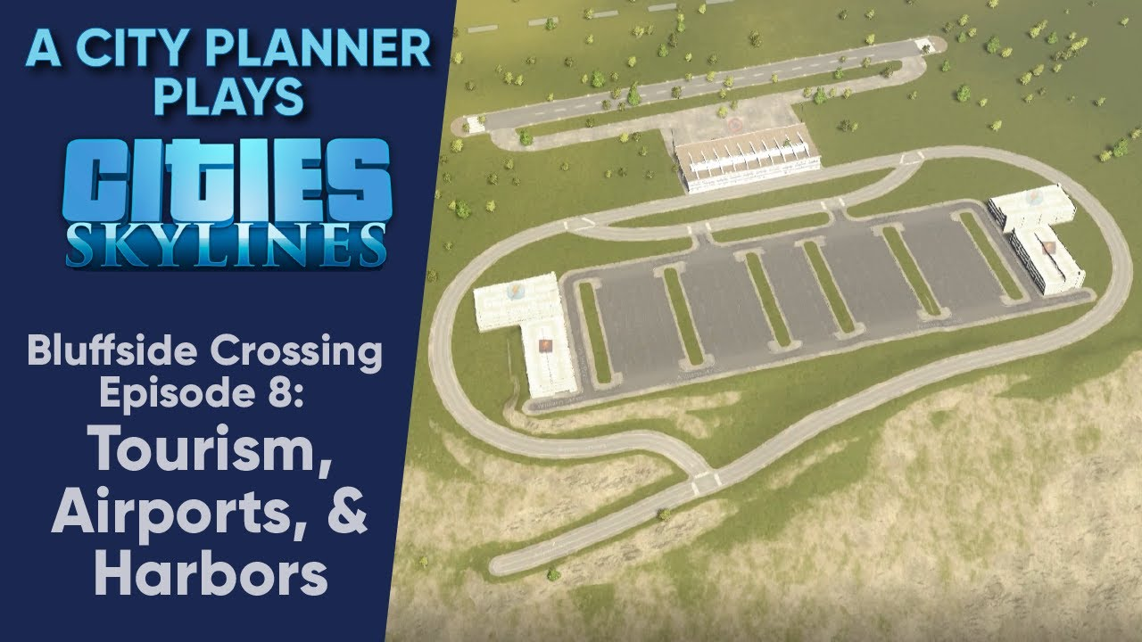 Download A City Planner Plays Cities Skylines: Tourism, Airports, & Harbors - Bluffside Crossing Ep. 8