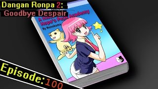 Dangan Ronpa 2 Ep 100: Manga For Morons