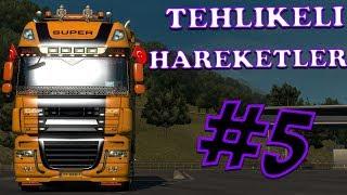 Tehlikeli Haraketler #5 🔴Euro Truck Simulator 2🔴