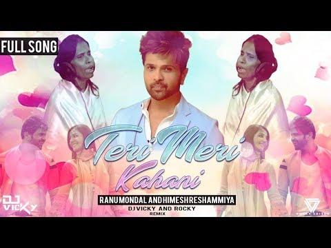 full-songs?-teri-meri-kahani-ranu-mondal-and-himesh-reshammiya-offcial-remix