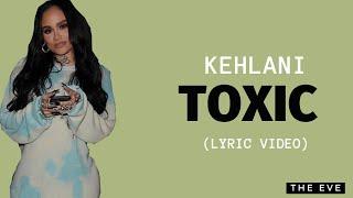 Kehlani - Toxic (Lyric Video)